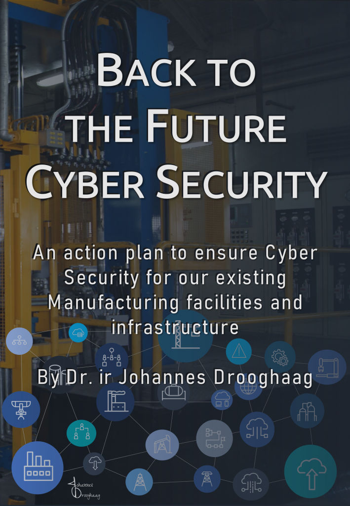 Back to the Future Cyber Security - a Manifesto by Dr. ir Johannes Drooghaag