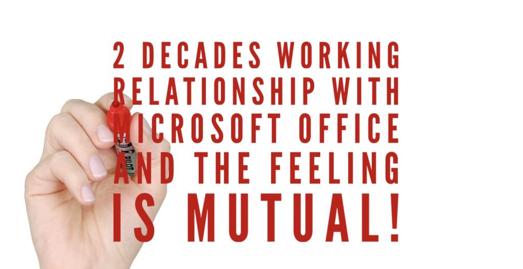 2 decades working relationship with Microsoft Office and the feeling is mutual