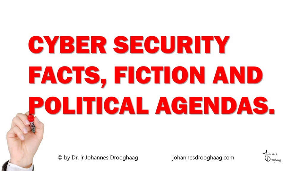 Cyber Security - Facts, fiction and political agendas