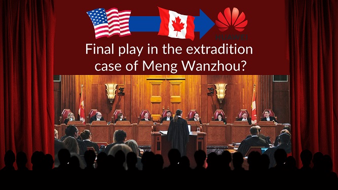 Final play in the extradition case of Meng Wanzhou? HUAWEI