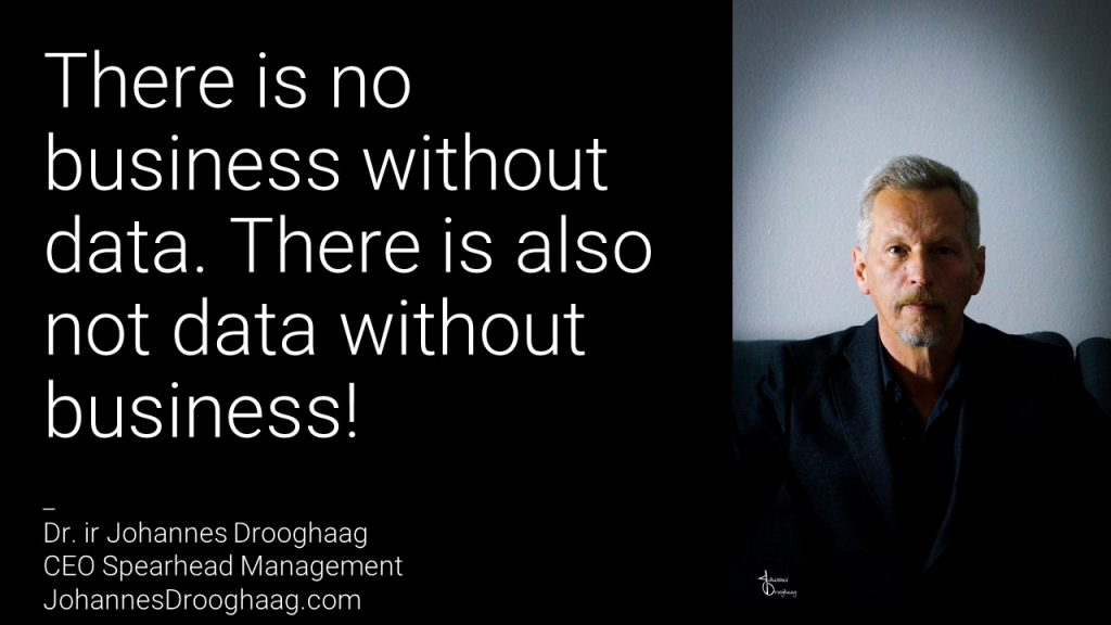 There is not data without business. There is also no business without data!