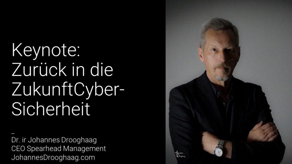 KEYNOTE: Zurück in die Zukunft: Cybersicherheit - Ein Aktionsplan zur Gewährleistung der Cybersicherheit für unsere bestehenden Produktionsanlagen und Infrastrukturen