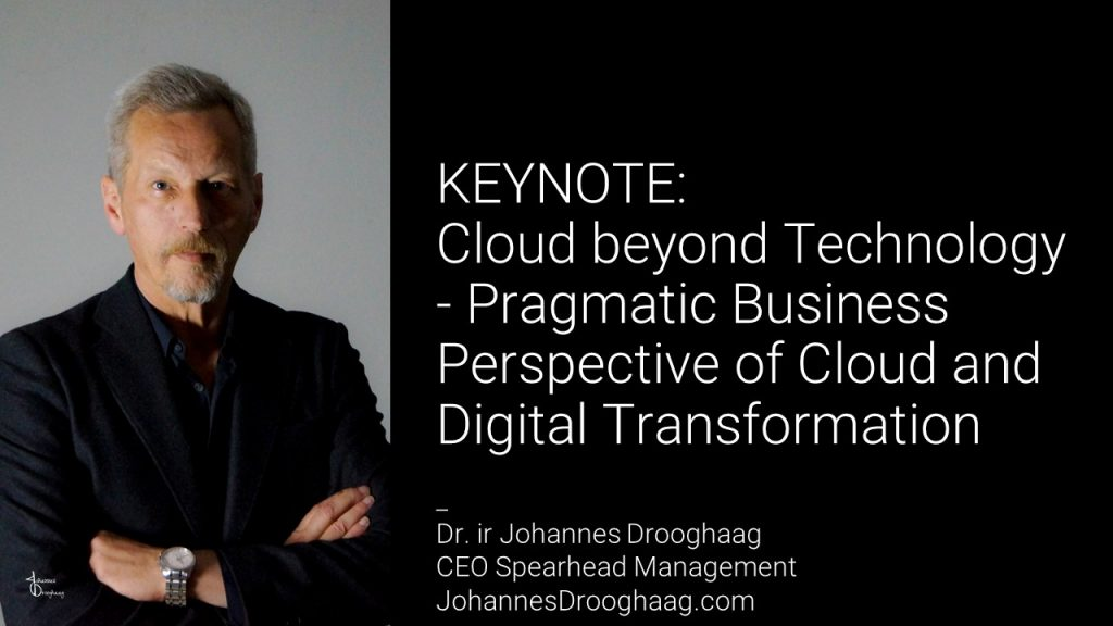 KEYNOTE: Cloud beyond Technology - Pragmatic Business Perspective of Cloud and Digital Transformation