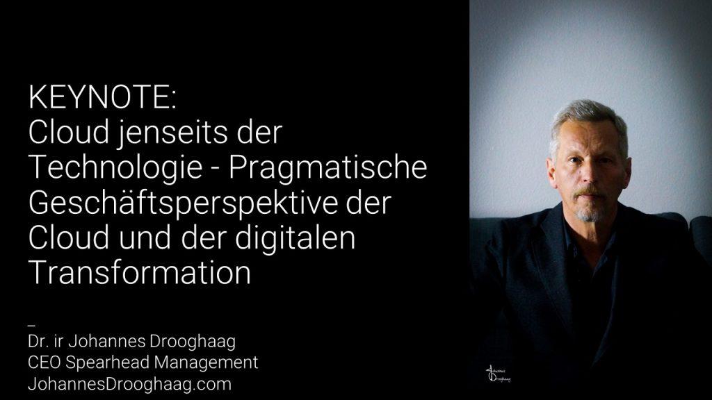 KEYNOTE: Cloud jenseits der Technologie - Pragmatische Geschäftsperspektive von Cloud und digitaler Transformation