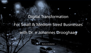 Digital Transformation for Small and Medium Sized Businesses with Dr. ir Johannes Drooghaag