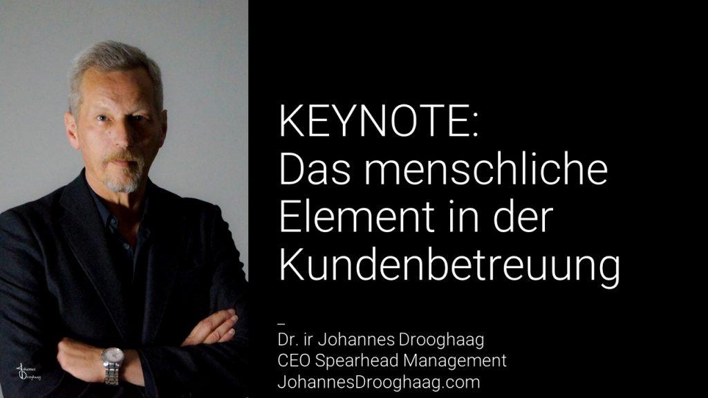 KEYNOTE: Das menschliche Element in der Kundenbetreuung mit Dr. ir Johannes Drooghaag