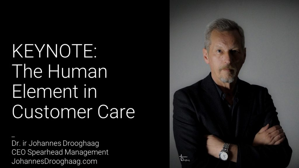 KEYNOTE: The Human Element in Customer Care by Dr. ir Johannes Drooghaag